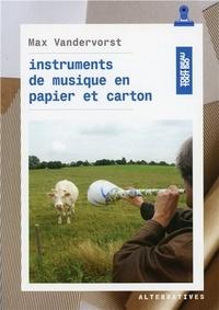 Max Vandervorst - Instruments de musique en papier et carton.