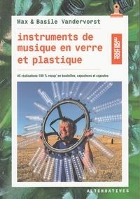 Max Vandervorst - Instruments de musique en verre et plastique - 45 réalisations en bouteilles, bouchons et capsules.