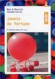 Max Vandervorst et Basile Vandervorst - Jouets de fortune - 40 réalisations ludiques 100% récup'.