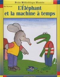 Max Velthuijs - L'Eléphant et la machine à temps.