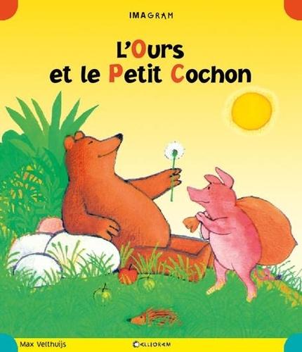 Max Velthuijs - L'Ours et le Petit Cochon.
