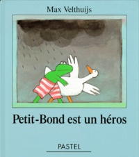 Max Velthuijs - Petit-Bond est un héros.