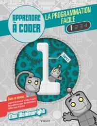 Max Wainewright - La programmation facile - Apprendre à coder, Livre 1.