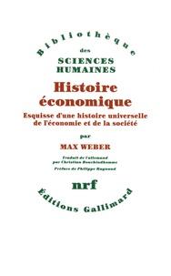 Max Weber - Histoire économique - Esquisse d'une histoire universelle de l'économie et de la société.