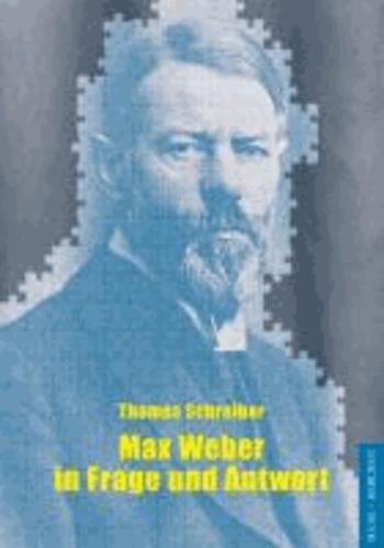 Max Weber in Frage und Antwort.