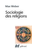 Max Weber - Sociologie des religions.