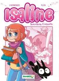 Maxe L'Hermenier et  Yllya - Isaline Tome 1 : Sorcellerie culinaire.