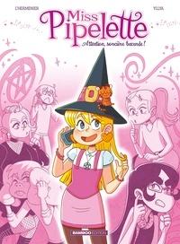 Maxe L'Hermenier et  Yllia - Miss Pipelette Tome 1 : Attention, sorcière bavarde !.