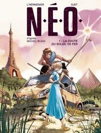 Maxe L'Hermenier et  Djet - N.E.O. Tome 1 : La chute du soleil de fer.