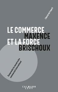 Maxence Brischoux - Le commerce et la force.