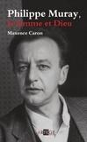 Maxence Caron - Philippe Muray, La femme et Dieu - Essai sur la modernité réactionnaire.