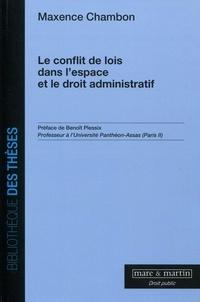 Maxence Chambon - Le conflit des lois dans l'espace et le droit administratif.