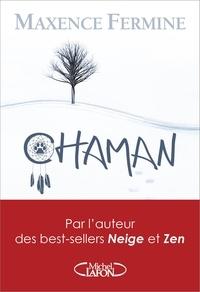 Maxence Fermine - Chaman.