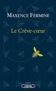Maxence Fermine - Le crève-coeur.
