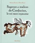 Maxence Fermine et Maxence Fermine - Sagesses et malices de Confucius, le roi sans royaume.