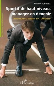 Maxence Fontanel - Sportif de haut niveau, manager en devenir.
