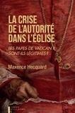 Maxence Hecquard - La crise de l'autorité dans l'Eglise - Les papes de Vatican II sont-ils légitimes ?.