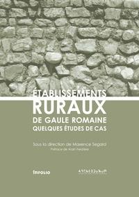 Maxence Segard - Etablissements ruraux de Gaule romaine - Quelques études de cas.
