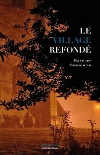 Maxence Smaniotto - Le village refondé.