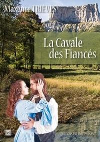 Maxence Trièves - La cavale des fiancés.