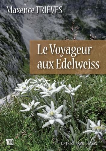 Le voyageur aux edelweiss. Le temps des étoiles
