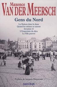 Maxence Van Der Meersch - Gens du Nord - La maison dans la dune ; Quand les sirènes se taisent ; Invasion 14 ; L'Empreinte du dieu ; La Fille pauvre.