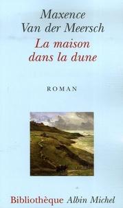Maxence Van Der Meersch - La Maison dans la dune.