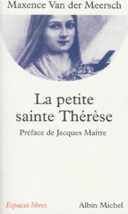 Maxence Van Der Meersch - La petite sainte Thérèse.