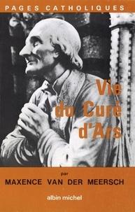 Maxence Van Der Meersch - Vie du curé d'Ars.