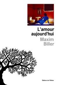 Maxim Biller - L'amour aujourd'hui.