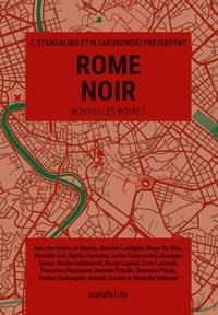 Maxim Jakubowski et Chiara Stangalino - Rome Noir.