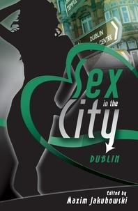 Maxim Jakubowski - Sex in the City - Dublin.