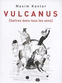 Maxim Kantor et Christina Burrus - Vulcanus - (Satires dans tous les sens).