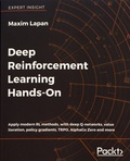 Maxim Lapan - Deep Reinforcement Learning Hands-On - Apply modern RL methods, with deep Q-networks, value iteration, policy gradients, TRPO, AlphaGo Zero and more.