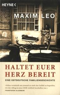 Maxim Leo - Haltet euer Herz bereit - Eine Ostdeutsche Familiengeschichte.