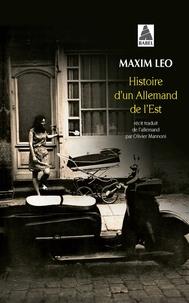 Maxim Leo - Histoire d'un Allemand de l'Est.