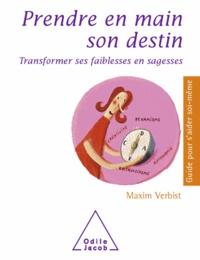 Maxim Verbist - Prendre en main son destin - Transformer ses faiblesses en sagesses.
