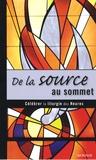 Maxime Allard et Anne-Marie Gagné - De la source au sommet - Célébrations des Heures autour de l'eucharistie.