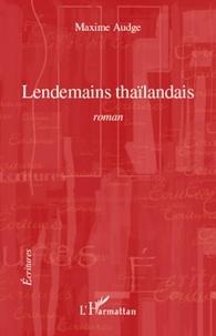 Maxime Audge - Lendemains thaïlandais.