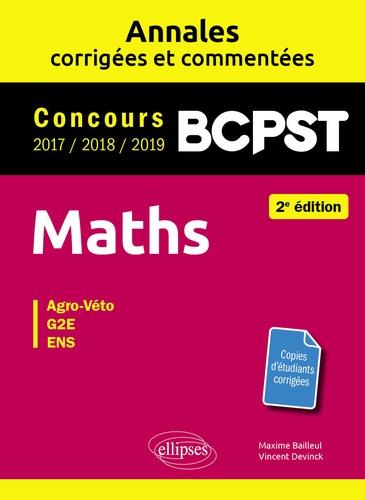 Maths BCPST Concours Agro-Véto, G2E, ENS. Annales corrigées et commentées 2017-2018-2019