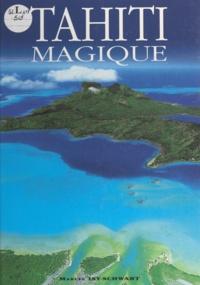 Maxime Bekhti et Marcel Isy-Schwart - Tahiti magique, des îles de rêves.