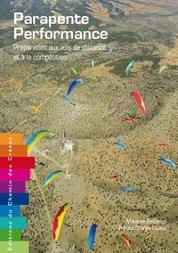 Parapente performance : préparation aux vols de distance et à la compétition - Maxime Bellemin pdf epub