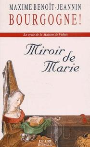 Maxime Benoît-Jeannin - Le cycle de la Maison de Valois Tome 1 : Miroir de Marie.