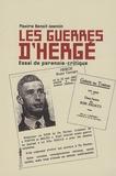 Maxime Benoît-Jeannin - Les guerres d'Hergé - Essai de paranoïa-critique.