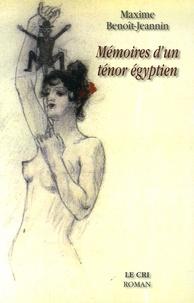 Maxime Benoît-Jeannin - Mémoires d'un ténor égyptien.