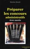 Maxime Benoît - Préparer les concours administratifs - Avec succès.
