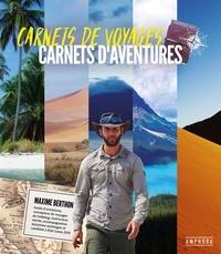 Maxime Berthon - Carnets de voyages, carnets d'aventures.