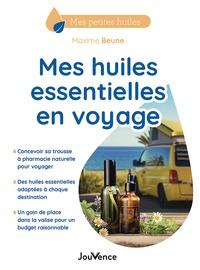 Maxime Beune - Mes huiles essentielles en voyage.
