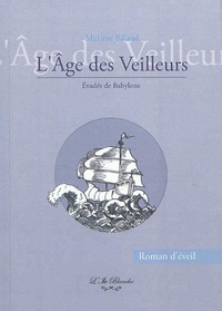 Maxime Billaud - L'âge des veilleurs  : évadés de Babylone - Roman d'éveil.