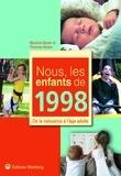 Maxime Bizien et Thomas Bizien - Nous, les enfants de 1998 - De la naissance à l'âge adulte.